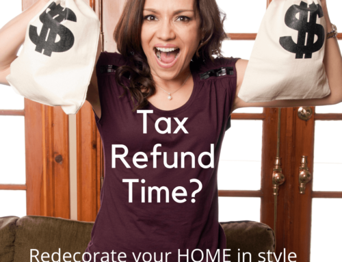 Best Buys with Your Tax Refund – Invest in Your Home!